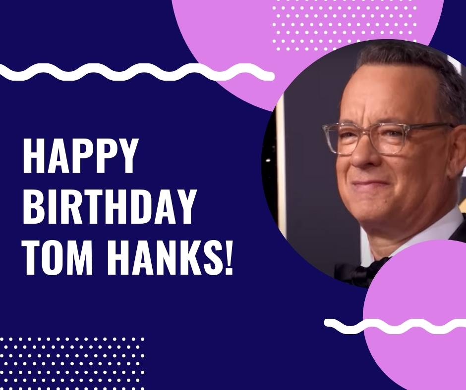 Happy Birthday Tom Hanks