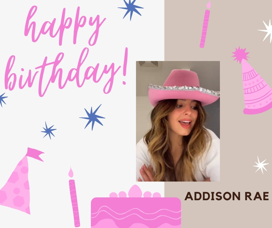 Addison Rae Birthday