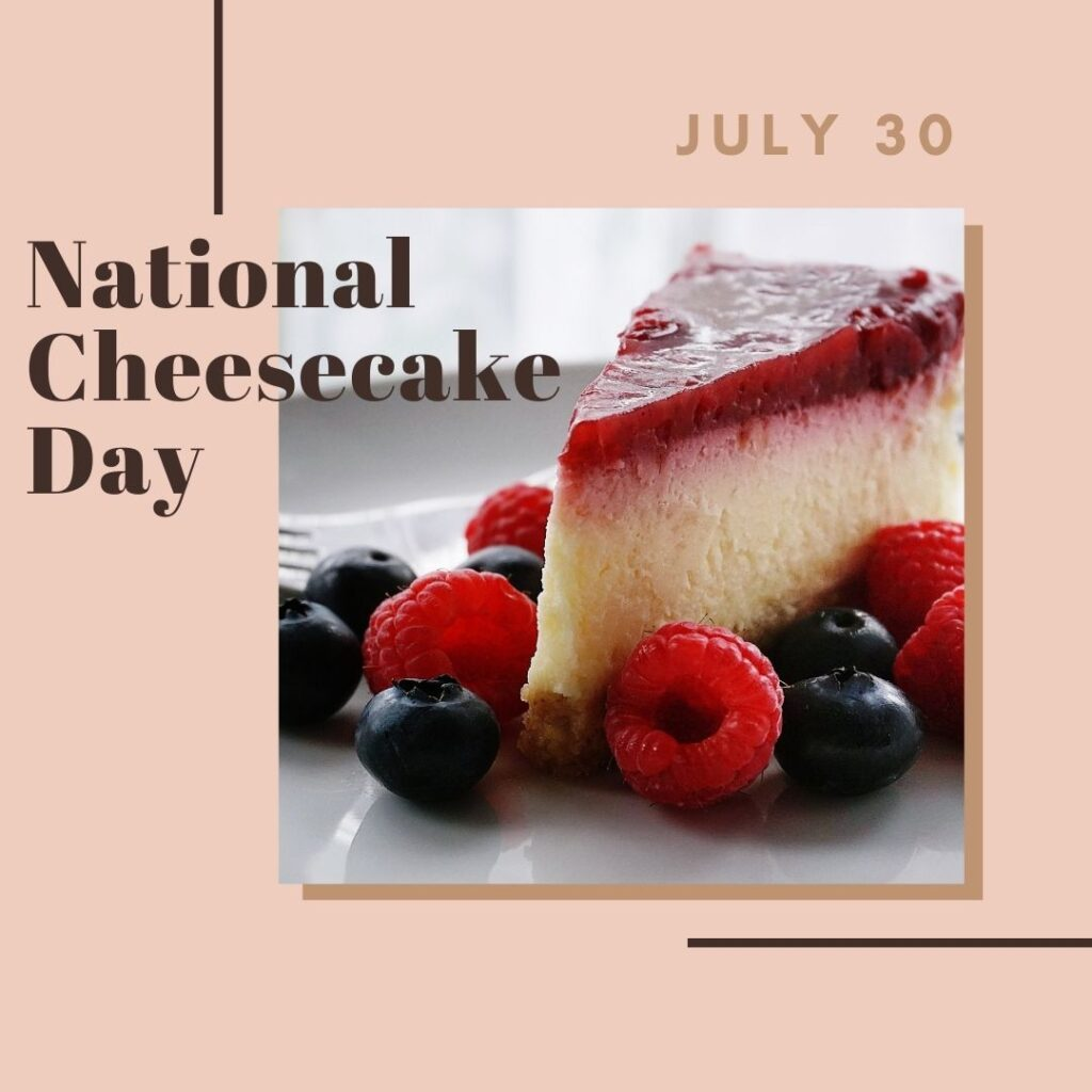 National Cheesecake Day by Eventlas