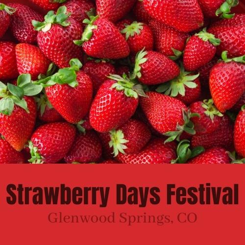 Strawberry Days Festival - Glenwood Springs